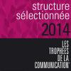 <b>Trophées de la Communication 2014 </b>